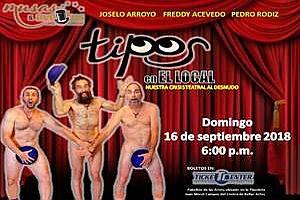"""LOS TIPOS 'EL LOCAL"""" NUESTRA CRISIS TEATRAL AL DESNUDO, SAN JUAN"""