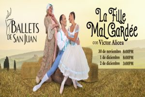 BALLETS DE SAN JUAN TEMPORADA DE NAVIDAD 2018 LA FILLE MAL GARDEE, SAN JUAN