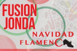 NAVIDAD FLAMENCA CON FUSION JONDA, SAN JUAN