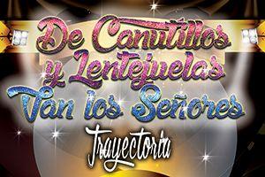 DE CANUTILLOS Y LENTEJUELAS VAN LOS SEÑORES, SAN JUAN