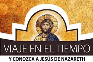 VIAJE EN EL TIEMPO Y CONOZCA A JESUS DE NAZARET, SABANA GRANDE