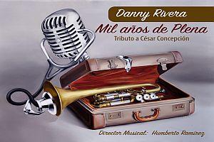 DANNY RIVERA MIL AÑOS DE PLENA, CAGUAS