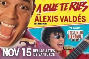A QUE TE RIES - ALEXIS VALDES, SAN JUAN