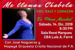 "CHABELA RODRIGUEZ ""ME LLAMAN CHABELA VOZ, RAIZ Y CORAZON"", SAN JUAN"