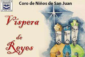 CORO DE NIÑOS DE SJ - VISPERA DE REYES, SAN JUAN