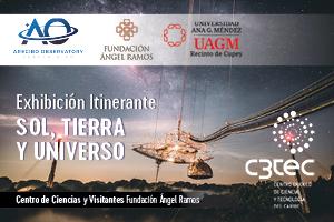 "EXHIBICION ITINERANTE ""OBSERVATORIO DE ARECIBO"", C3TEC"