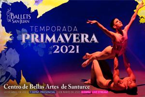 BALLETS DE SAN JUAN, TEMPORADA DE PRIMAVERA 2021 LIVE STREAM