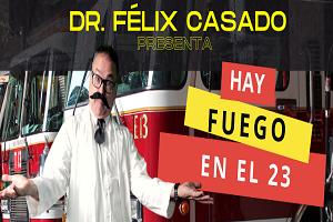 DR FELIX CASADO: HAY FUEGO EN EL 23, BAYAMON