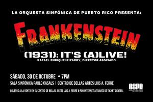 "FRANKENSTAIN (1931) ""I'TS A LIVE"" RAFAEL ENRIQUE IRIZARRY DIRECTOR ASOCIADO"